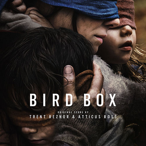 Bird Box (Abridged) [Original Score] by Trent Reznor