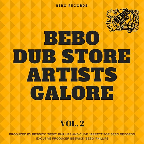 Bebo Dub Store Artists Galore Vol. 2 von Various Artists