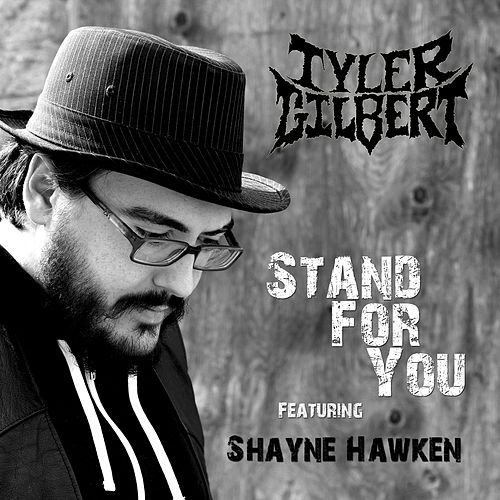 Stand For You (feat. Shayne Hawken) by Tyler Gilbert