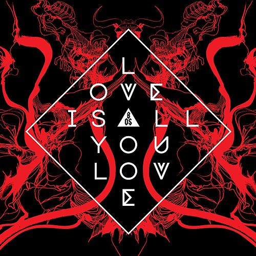 Love Is All You Love by Band of Skulls