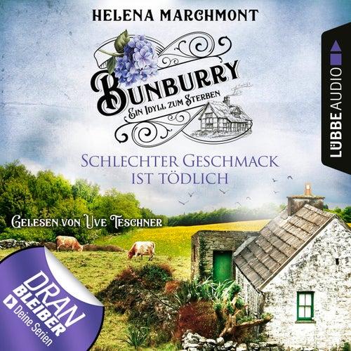 Schlechter Geschmack ist tödlich - Ein Idyll zum Sterben - Ein englischer Cosy-Krimi - Bunburry, Folge 3 (Ungekürzt) von Helena Marchmont