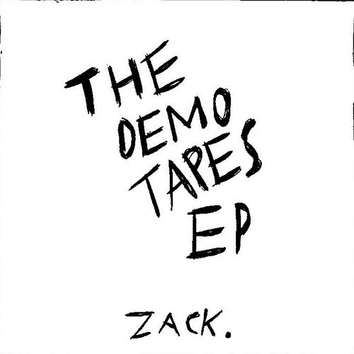 The Demo Tapes EP by Zack