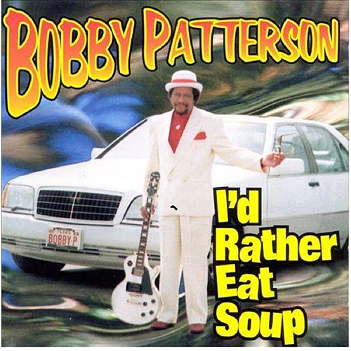 I'd Rather Eat Soup de Bobby Patterson