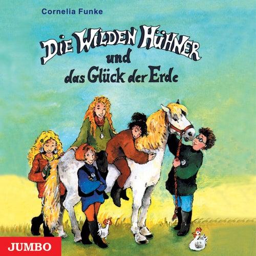 Die Wilden Hühner und das Glück der Erde von Cornelia Funke