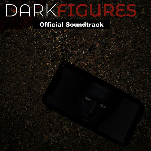 Dark Figures (Official Soundtrack) by Various Artists