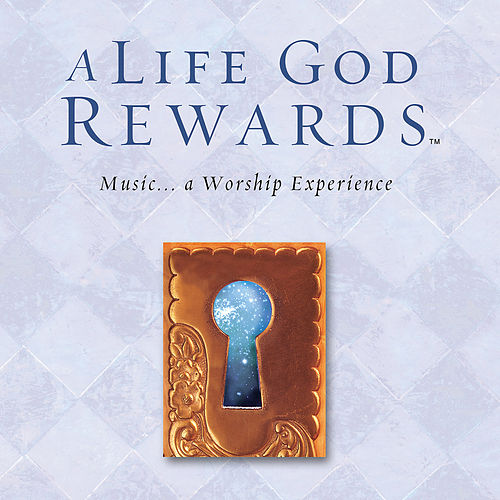 A Life God Rewards by Various Artists