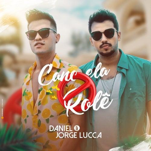 Cancela o Rolê by Daniel & Jorge Lucca