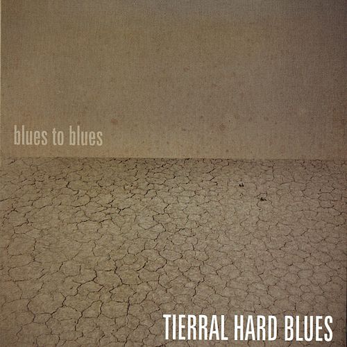 Blues to Blues by Tierral Hard Blues