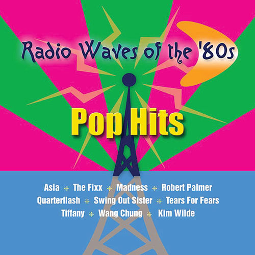 Radio Waves Of The 80's - Pop Hits by Various Artists