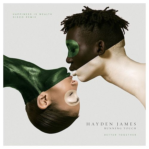 Better Together (Happiness Is Wealth Disco Remix) by Hayden James