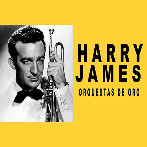 Orquestas de Oro / Harry James de Harry James