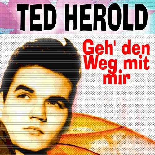 Geh' den Weg mit mir (Die Singles) de Ted Herold