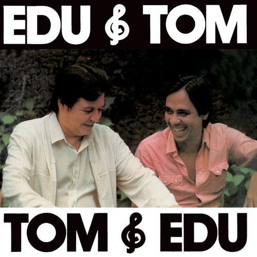 Edu &Tom, Tom & Edu de Edu Lobo