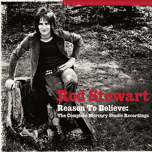 Reason To Believe: The Complete Mercury Recordings van Rod Stewart