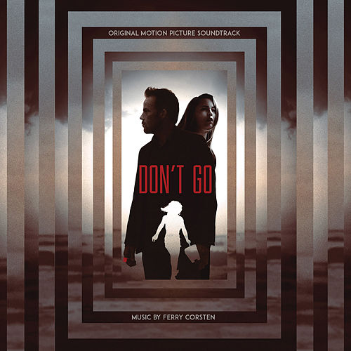 Don't Go (Original Motion Picture Soundtrack) by Ferry Corsten