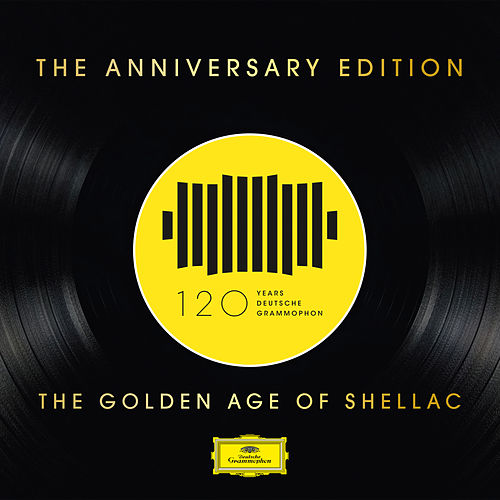 DG 120: The Anniversary Edition – The Golden Age of Shellac by Various Artists