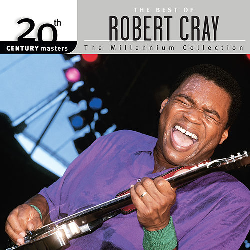 20th Century Masters: The Millennium Collection: Best Of Robert Cray by Robert Cray