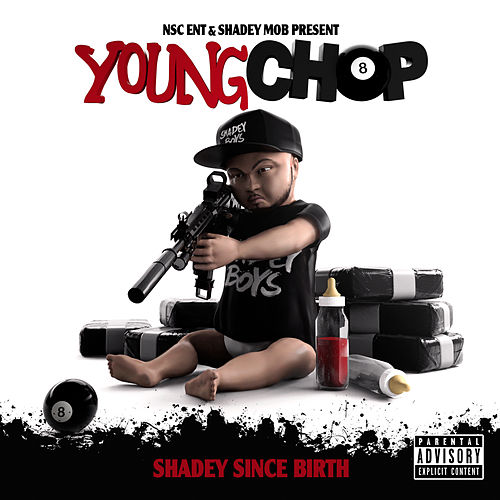 Shadey Since Birth de Young Chop