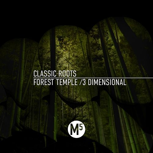 Forest Temple/3 Dimensional by Classic Roots