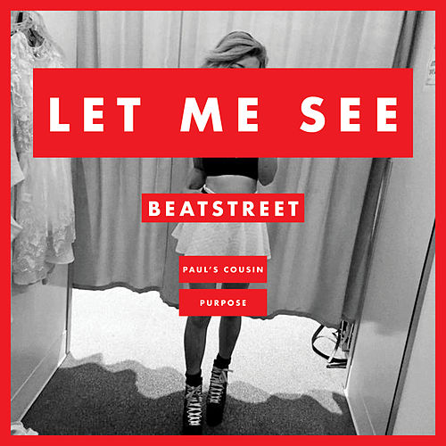 Let Me See (feat. Paul's Cousin & Purpose) von Beat Street