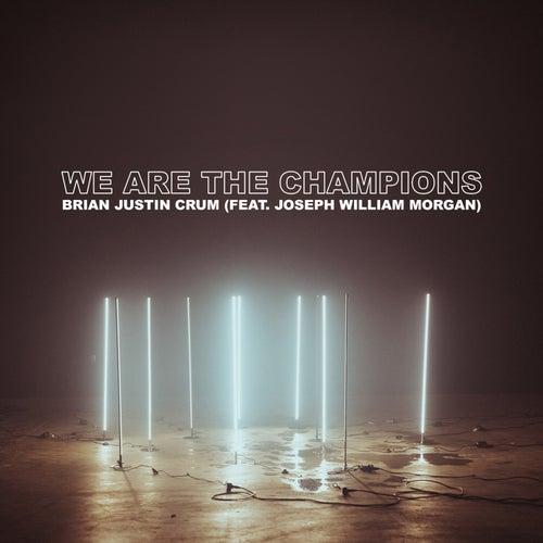 We Are the Champions de Brian Justin Crum