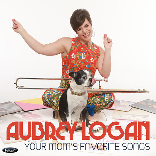 Your Mom's Favorite Songs by Aubrey Logan