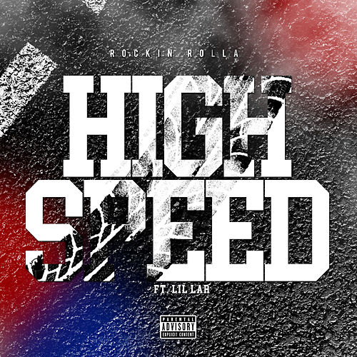 High Speed (feat. Lil Lar) von Rockin Rolla