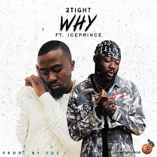 Why (feat. Ice Prince) de 2Tight