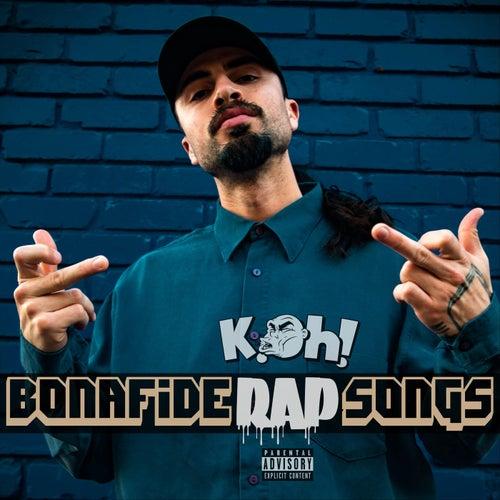 Bonafide Rap Songs von Koh