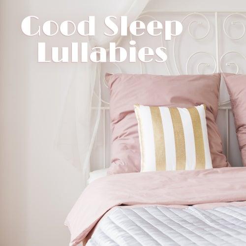 Good Sleep Lullabies – Deep New Age Music for Fall Asleep & Have a Nice Dreams by Sleep Sound Library