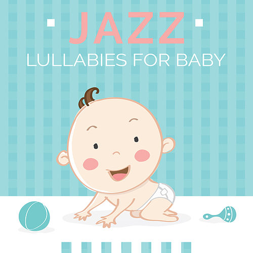 Jazz Lullabies for Baby von Piano Dreamers