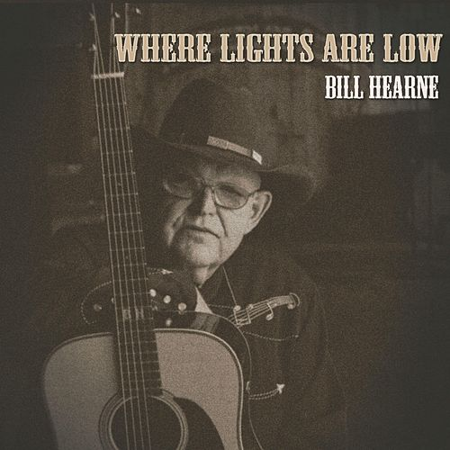 Where Lights Are Low by Bill Hearne