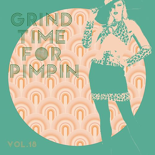 Grind Time For Pimpin Vol, 18 by Various Artists