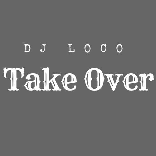 Take Over de DJ Loco