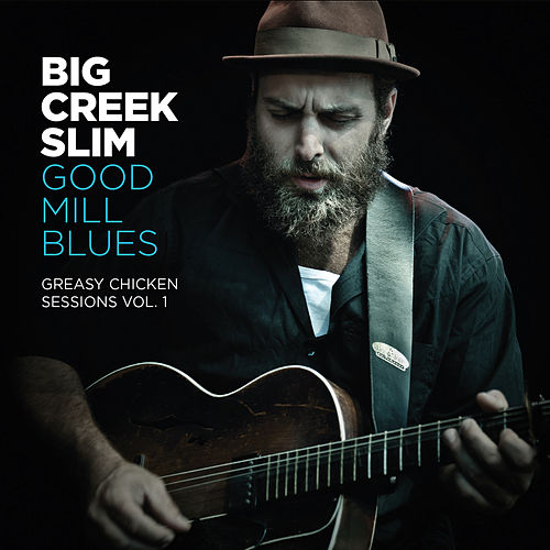Good Mill Blues de Big Creek Slim