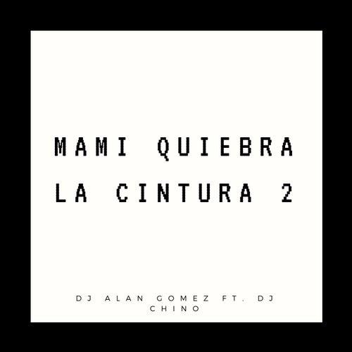 Mami Quiebra la Cintura 2 de DJ Alan Gomez