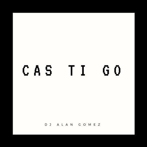 Cas Ti Go de DJ Alan Gomez