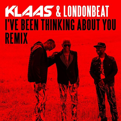 I've Been Thinking About You (Remix) von Klaas