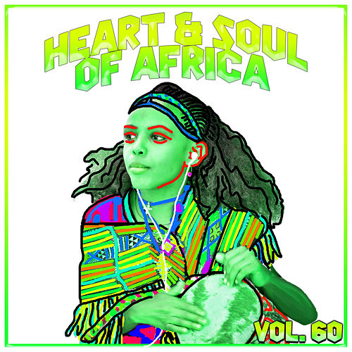 Heart And Soul Of Africa Vol, 60 by Various Artists