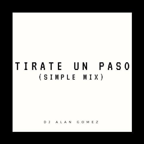 Tirate un Paso (Simple Mix) de DJ Alan Gomez