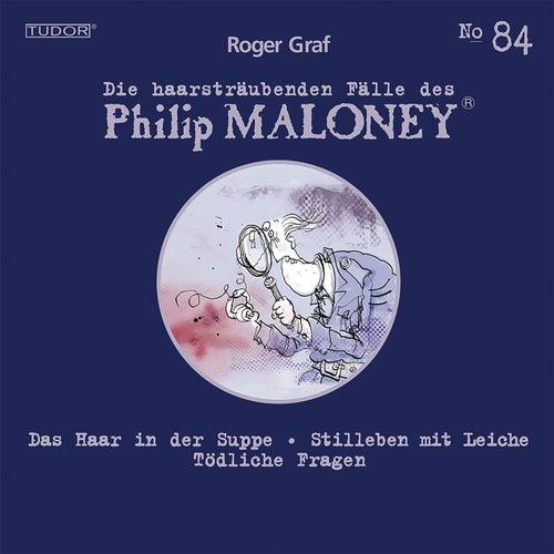 Die haarsträubenden Fälle des Philip Maloney, Vol. 84 von Michael Schacht