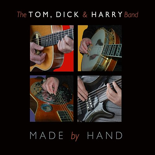 Made by Hand von Dick and Harry Band Tom