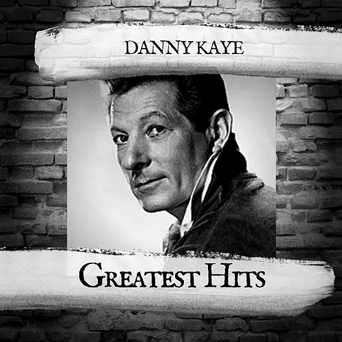 Greatest Hits by Danny Kaye
