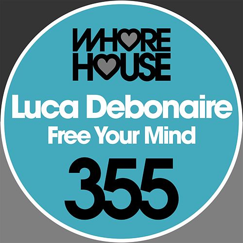 Free Your Mind by Luca Debonaire