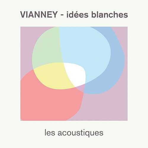 Idées blanches (Les acoustiques) de Vianney