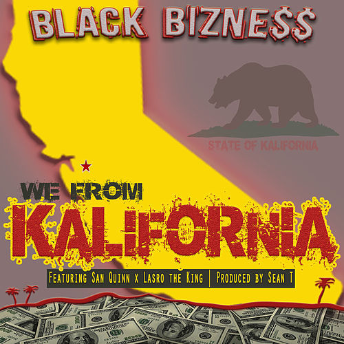 We from Kalifornia (feat. San Quinn & Lasro the King) by Black Bizness