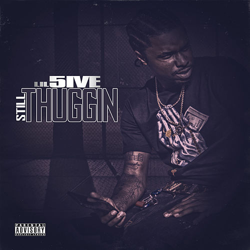 Still Thuggin von Lil 5ive