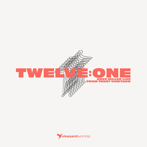 Twelve:One - Dave Miller Live From Trent Vineyard by Vineyard Worship