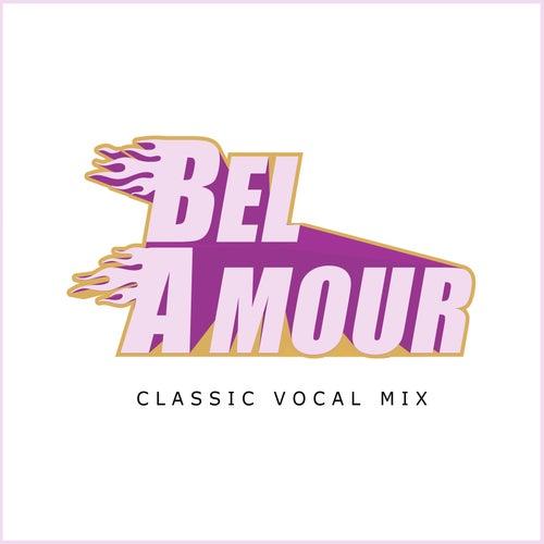 Bel Amour (Classic Vocal Mix) de Bel Amour
