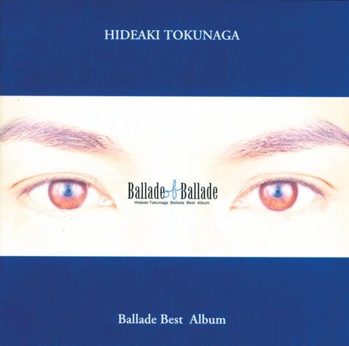 Ballade Of Ballade by Hideaki Tokunaga